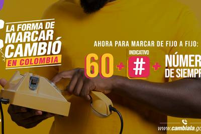 Paso a paso conozca cómo utilizar la nueva marcación en Colombia